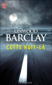 Lindwood Barclay - Cette nuit là